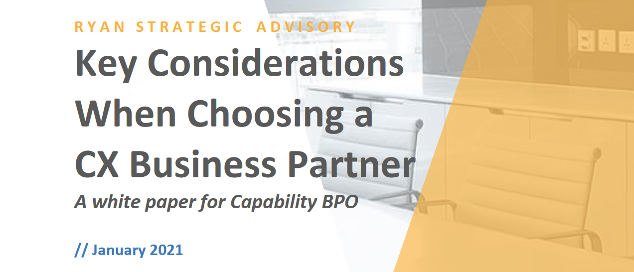 Key Considerations When Choosing a CX Business Partner | Capability BPO<sup>™</sup>